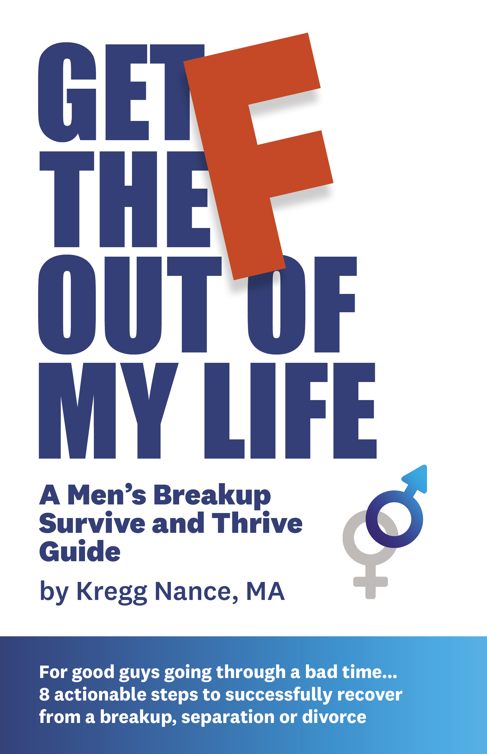 Get the F Out of My Life by Kregg Nance